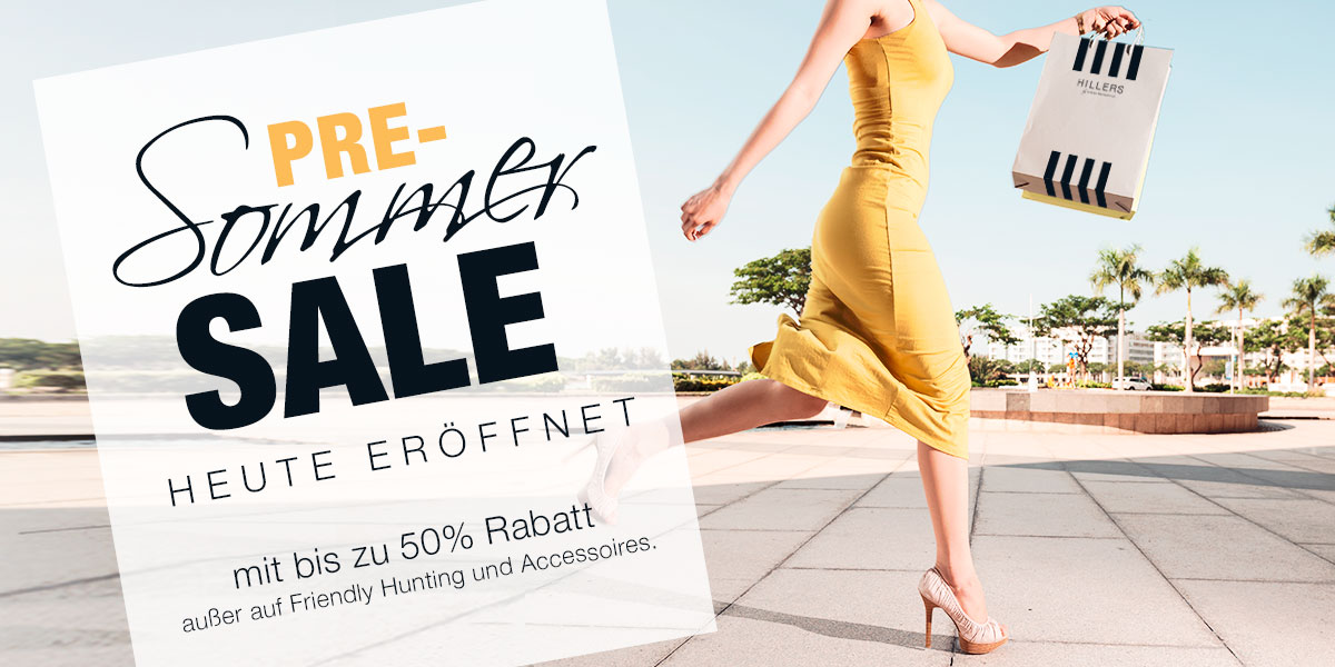 PRE-SOMMERSALE BEI HILLERS